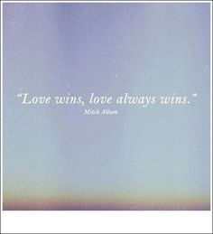 Love Wins Quotes Captivating Love Wins Love Always Wins Board Of 9000 Quotes  Pinterest