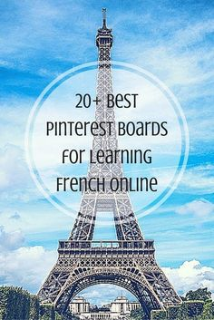 Do you want to learn French or supplement your current French lessons with some new exercises? Below are 20+ of the best Pinterest boards for learning French online