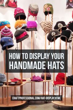 Click through for 10 photos of portable hat displays. Lots of ideas for your craft booth. http://www.craftprofessional.com/hat-display.html