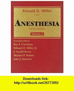 Anesthesia, Vol. 2 (9780443079962) Ronald D. Miller, Roy F. Cucchiara , ISBN-10: 044307996X  , ISBN-13: 978-0443079962 ,  , tutorials , pdf , ebook , torrent , downloads , rapidshare , filesonic , hotfile , megaupload , fileserve