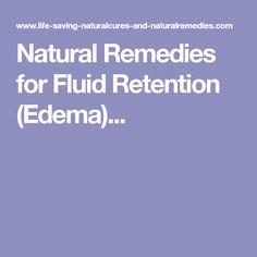 Natural Remedies for Fluid Retention (Edema)...