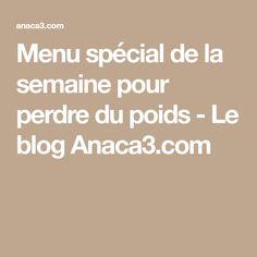 Menu spécial de la semaine pour perdre du poids - Le blog Anaca3.com