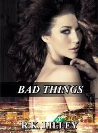 SEMPRE ROMÂNTICA!!: Bad Things - R.K. Lilley