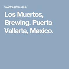 Los Muertos, Brewing. Puerto Vallarta, Mexico.