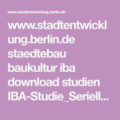 www.stadtentwicklung.berlin.de staedtebau baukultur iba download studien IBA-Studie_Serieller_Wohnungsbau.pdf