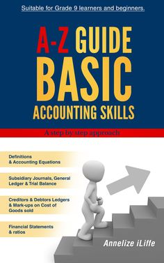 "Read ""A-Z Guide Basic Accounting Skills A step by step approach"" by Annelize iLiffe available from Rakuten Kobo. This A-Z Accounting guide is specifically written for Grade 9 learners and beginners. It is a continuation of the Grade . Accounting Classes, Accounting Basics, Accounting Books, Trial Balance, Cost Of Goods Sold, General Ledger, Tutoring Business, Learning Sites, Financial Statement"