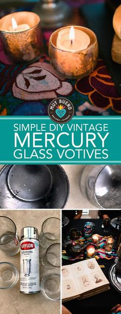 Mercury Glass Votives   If you love the vintage look and saving money, this DIY is just for you! The best thing about this craft is that you can turn nearly any clear glass object into stylish mercury glass. With all the upcoming holidays these votives would look lovely for a Thanksgiving and/or Christmas tablescape too.