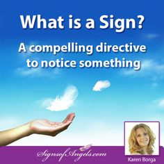 "How can you tell if what you are seeing is really a ""sign"" for you? You will know ... because you had a compelling directive to notice it."