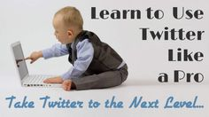 Learn to Use Twitter Like a Pro - Take it to the Next Level. A course that will teach you to take Twitter to new heights! #socialmedia #twitter
