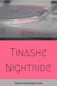 Low Knows Music reviews Tinashe's Nightride on The Awesome Muse