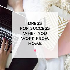 """Dress for Success When You Work From Home 