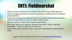 entj field marshal Myers-briggs entj: extrovert intuitive thinkers judgers = most commanding: the director, frank, decisive, notices inefficiencies, natural leader, strategic planner, frank, decisive, logical, notices inefficiencies, enjoys expanding knowledge & sharing with others good money and goal setting, ok .