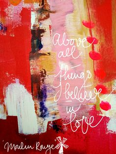 Above all things I believe in love inspiration card. Moulin Rouge