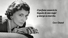 El perfume anuncia la llegada de una mujer y alarga su marcha. – Coco Chanel