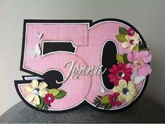 double digit anniversary card idea - gotta find a 65 for my parents. Special Birthday Cards, 50th Birthday Cards, Bday Cards, Birthday Numbers, Handmade Birthday Cards, Wedding Invitation Images, Wedding Cards, Shaped Cards, Cricut Cards