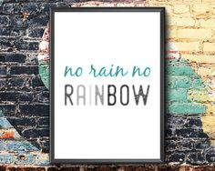 Inspirational Print No Rain No Rainbow Printable Etsy Handmade, Handmade Gifts, No Rain, Printable Wall Art, Art Boards, Canvas Wall Art, Motivational, Framed Prints, Printables