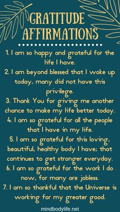 15 Gratitude Affirmations for When Life Gets Really Hard Mind Body Life. Our minds are the most powerful organ we have. Learn how to train your brain for a brighter future by using my Top 15 Gratitude Affirmations. Positive Affirmations Quotes, Self Love Affirmations, Morning Affirmations, Law Of Attraction Affirmations, Affirmation Quotes, Positive Quotes, Motivational Quotes, Inspirational Quotes, Positive Thoughts