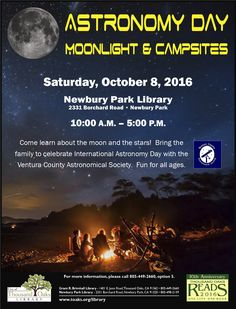 Astronomy Day: Moonlight & Campsites on Saturday, October 8, 2016 at the Newbury Park Library, 2331 Borchard Road,  Newbury Park, CA. 10am–5pm.  Come learn about the moon and the stars! Bring the family to celebrate International Astronomy Day with the Ventura County Astronomical Society. Fun for all ages. www.toaks.org/library