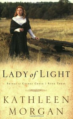 Lady of Light (Brides of Culdee Creek, Book 3) by Kathleen Morgan. $2.61. Author: Kathleen Morgan. Publisher: Revell (April 1, 2001). Publication: April 1, 2001