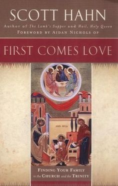 Preparing First Comes Love: Finding Your Family in the Church and the Trinity by Scott W. Robert Hugh Benson, Bible Verses For Teens, International Bible, Christian Art Gifts, Every Day Book, Favorite Bible Verses, Book Summaries, Best Selling Books, Your Family