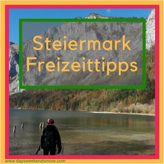 Coverbild für die Pinnwand Steiermark Freizeittipps - Days Weekends & More Mountains, Nature, Travel, Graz, Road Trip Destinations, Vacation, Viajes, Tips, Pictures