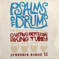 Carlton Patterson & King Tubby - Psalms Of Drums (1996)