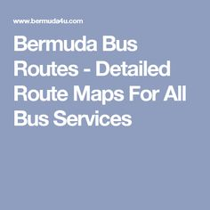Bermuda Bus Routes - Detailed Route Maps For All Bus Services