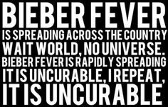 DR.BIEBER I NEED A CURE FOR BIEBER FEVER!!!!!!!!!!!!!!!!!!!!!!!!!!!!!!