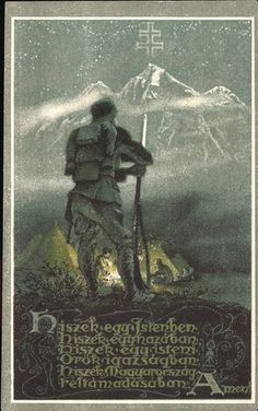 """Hiszek egy Istenben… (Hiszekegy) | Képcsarnok | Hungaricana Austro Hungarian, Illustrations And Posters, Wwi, Hungary, Austria, Empire, Army, Military, History"