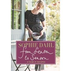 A cookbook by British writer Sophie Dahl