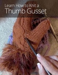 Ready to knit the thumb of your mitten? In this lesson, Wynn Knit reveals how to stitch a thumb gusset with the cast-on (also known as backwards loop) stitch.