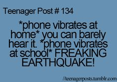 Yes except for when your phone actually starts RINGING and come to find out.....it was my mother