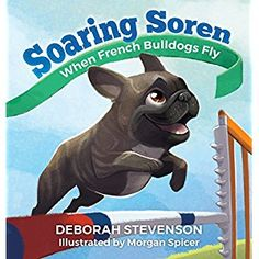 #Book Review of #SoaringSoren from #ReadersFavorite - https://readersfavorite.com/book-review/soaring-soren  Reviewed by Jack Magnus for Readers' Favorite  Soaring Soren: When French Bulldogs Fly is a children's animal book, based on a true story, written by Deborah Stevenson and illustrated by Morgan Spicer. Deb was there at the airport waiting for the small French Bulldog puppy who had traveled all the way to her from Denmark. She greeted him with hugs and french fri...