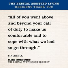 Read testimonials from families and residents of The Bristal Assisted Living. The Bristal offers independent living, assisted living, and memory support. Hurricane Sandy, Elderly Care, Assisted Living, Above And Beyond, Do Everything, Caregiver, Calm, Live, Reading