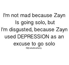 I love Zayn, and as the generous person I am, I support him. But I just feel like I've been lied to by my own idol. I don't know what to believe right now... :'(