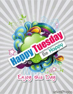 happy tuesday images | happy tuesday scrap happy tuesday orkut scrap (be happy)