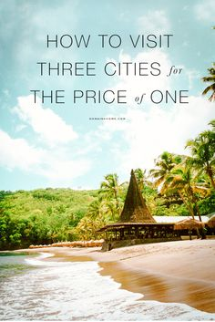 How to visit three international countries for the price of one