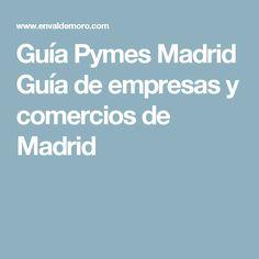 Guía Pymes Madrid Guía de empresas y comercios de Madrid