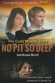 No Pit So Deep, Book 1: The Cody Musket Story (Volume 1)