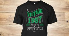 Discover Vintage 1987 Aged To Perfection T-Shirt from Birthday Shirts, a custom product made just for you by Teespring. With world-class production and customer support, your satisfaction is guaranteed.