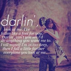 And I fall a little farther, every time you look at me <3
