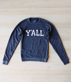 ***ME 24/7**.     Y'ALL Sweatshirt (Heather Navy with White Ink) | $50 | Kentucky For Kentucky