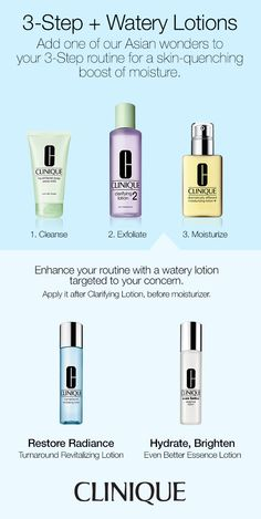 Add one of our watery essence lotions to your 3-Step routine for a skin-quenching boost of moisture. Apply the essence lotion after Clarifying Lotion, before moisturizer. To restore radiance, use Clinique Turnaround Revitalizing Lotion. To hydrate and brighten, use Clinique Even Better Essence Lotion.