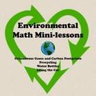 Environmental Math Mini-lessons - 4 mini-lessons for middle school:  Greenhouse Gases & Carbon Footprints, Precycling, Bottled Water, and Idling the Car.  Printable information sheets and math problems and activity.  $