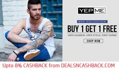 Buy one get one free on men and women collection @yepme.com + get upto 8% cashback from dealsncashback.com  http://www.dealsncashback.com/merchants/yepme  ‪#‎dealsncashback‬ ‪#‎cashback‬ ‪#‎cashbackindia‬ ‪#‎fashionoffers‬ #deals #shopping #shoppingdeals #shoppingindia #bogo #clothing