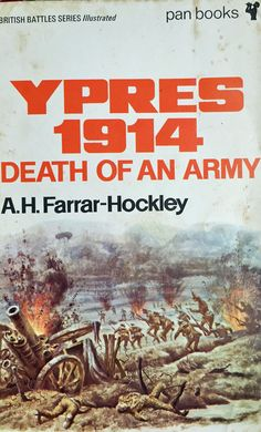 Ypres 1914 Death of an Army by A.H. Farrar-Hockley  https://www.amazon.com/s/ref=nb_sb_ss_c_3_12?url=search-alias%3Ddigital-text&field-keywords=neil+rawlins&sprefix=Neil+Rawlins,stripbooks,298