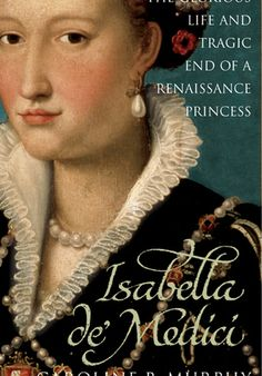 'Isabella de'Medici' by Caroline P. Murphy - [click on cover to download ebook sample of first 10%] Isabella de' Medici was the hostess of a glittering circle in Renaissance Florence. Beautiful and liberated, she not only matched the intellectual accomplishments of her male contemporaries, but sought sexual parity also, engaging in an adulterous affair with her husband's cousin. It was this affair - and her very success as First Lady of Florence - that led to her death...