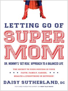 Letting Go of Super Mom!! Pre-Orders/Autographed copies...coming soon!:)