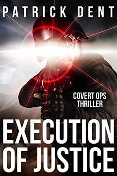 Execution of Justice: Covert Ops Military Assassination Thriller #Free #Kindle #Book