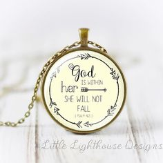 Hey, I got this really awesome Etsy necklace at https://www.etsy.com/listing/202095727/god-is-within-her-she-wil-not-fall